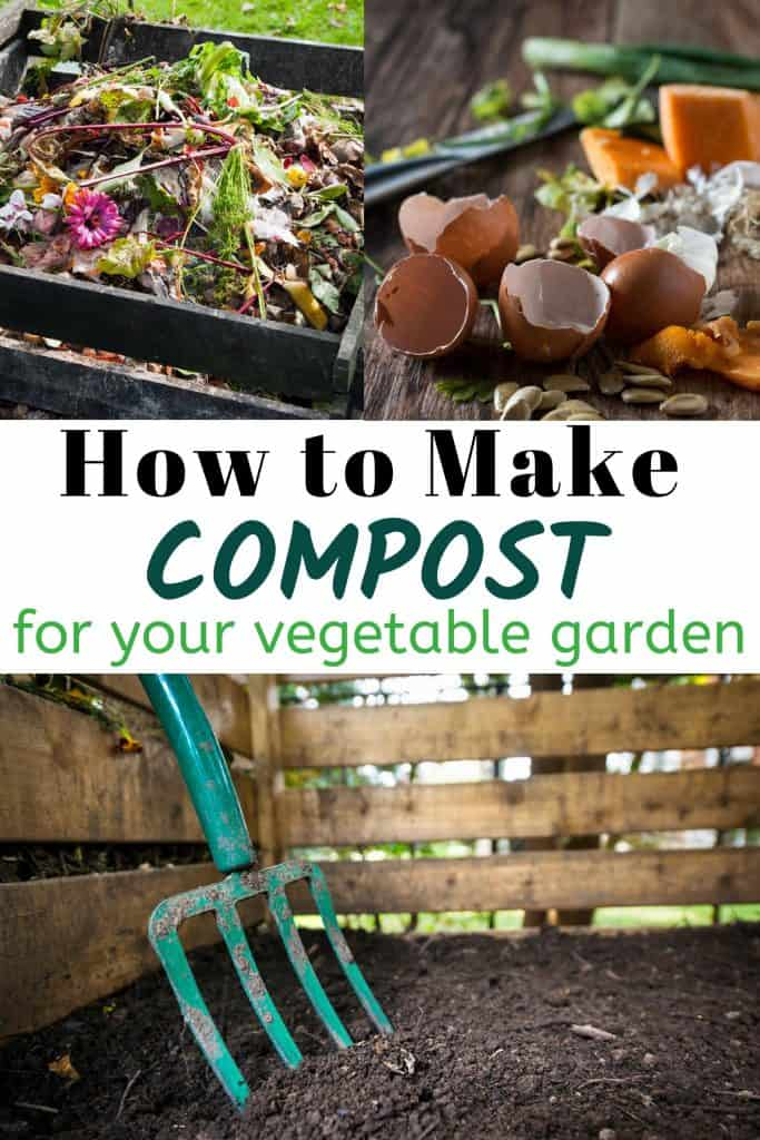 Compost materials and bin with text How To Make Compost For Your Vegetable Garden