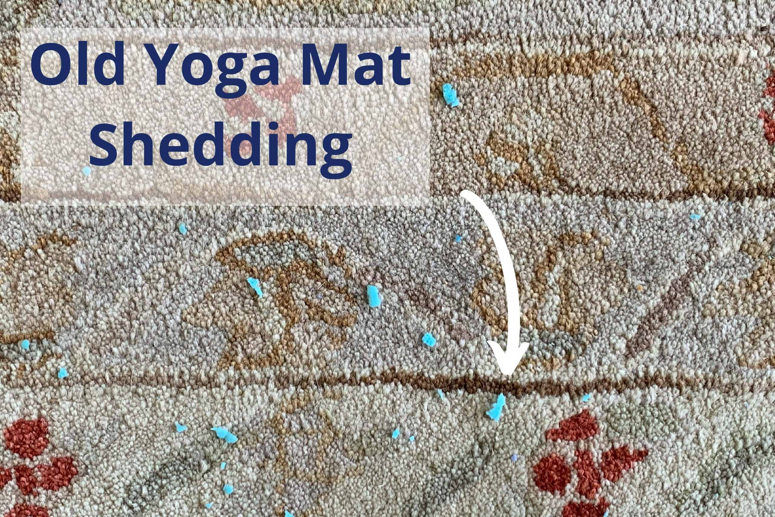 Old Yoga Mat Shedding