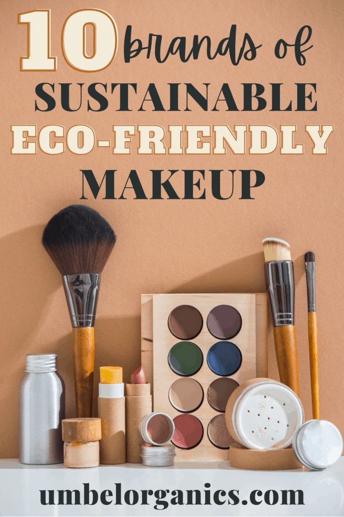 10 Brands Of Eco-Friendly, Sustainable Makeup