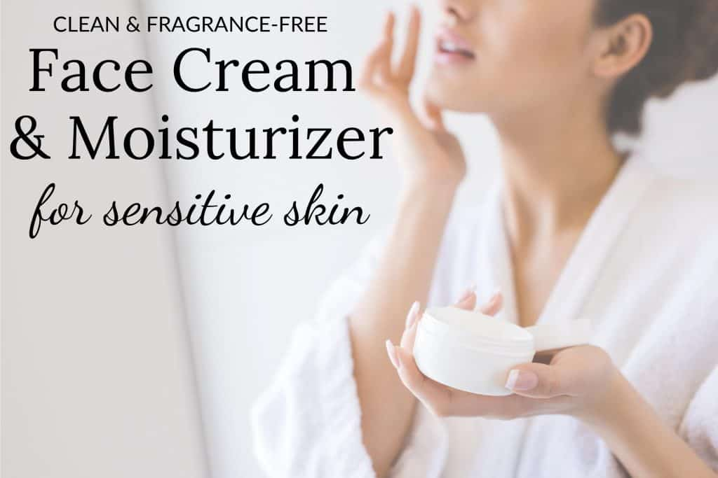Clean & Fragrance-Free Face Moisturizer For Sensitive Skin with woman applying face cream