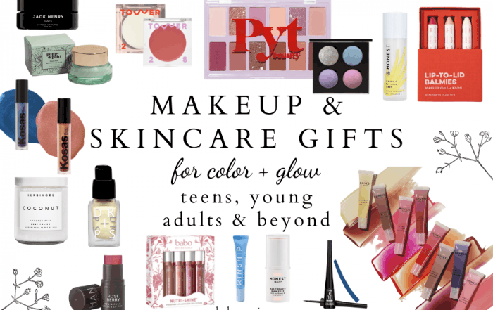 Teen, Tween And Young Adult Clean Beauty Makeup & Skincare Gifts